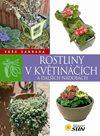 Rostliny v květináčích a dalších nádobách - Vaše zahrada