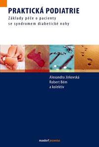 Praktická podiatrie - Základy péče o pacienty se syndromem diabetické nohy