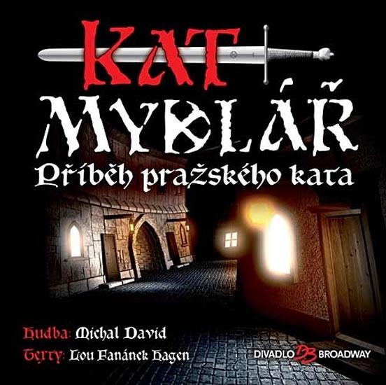 Kat Mydlář - Příběh pražského kata - CD - David Michal - 12,5x14,2
