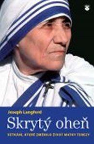 Skrytý oheň - Setkání, které změnilo život Matky Terezy