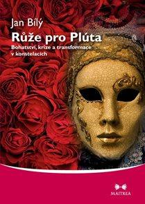 Růže pro Plúta - Bohatství, krize a transformace v konstelacích