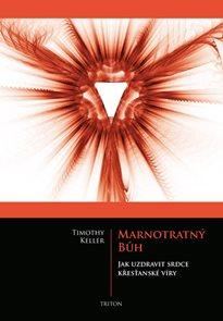 Marnotratný bůh - Jak uzdravit srdce křesťanské víry
