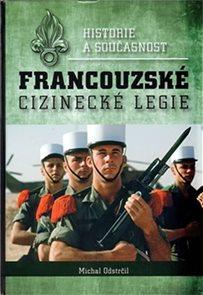 Francouzské cizinecké legie historie a současnost