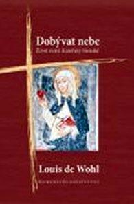 Dobývat nebe - Život svaté Kateřiny Sien