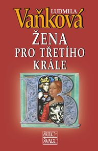 Žena pro třetího krále - Královna Richenza - 4. vydání