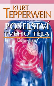 Poselství tvého těla - Řeč orgánů - 2. vydání