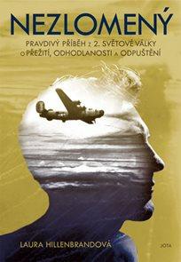 Nezlomený - Příběh z druhé světové války o přežití, nezlomnosti ducha a odpuštění