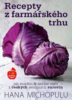 Recepty z farmářského trhu I. podzim-zima - Michopulu Hanka - 17,3x24,1