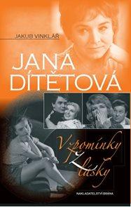 Jana Dítětová - Vzpomínky z lásky