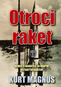 Otroci raket - Němečtí badatelé za rudým ostnatým drátem