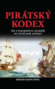 Pirátský kodex - Od ctihodných zlodějů po současné ničemy