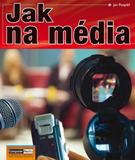 Jak na média - Pospíšil Jan - 17x22,5
