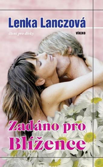 Zadáno pro Blížence - 4. vydání - Lanczová Lenka - 12,4x19,6