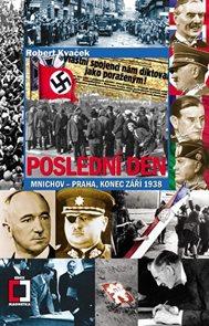 Poslední den - Mnichov–Praha, konec září 1938
