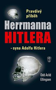 Pravdivý příběh Herrmanna Hitlera - syna Adolfa Hitlera