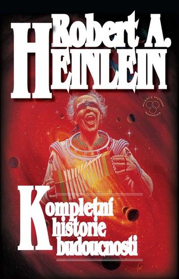 Kompletní historie budoucnosti - Heinlein Robert A. - 14,8x21,8