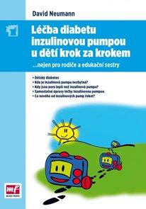 Léčba diabetu inzulinovou pumpou u dětí krok za krokem - nejen pro rodiče a edukační sestry