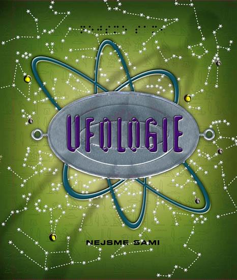 Ufologie. Kompletní příručka mladého ufologa - neuveden - 26,4x30,9