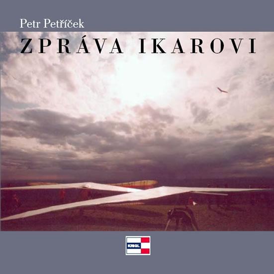 Zpráva Ikarovi - Petříček Petr - 14,5x14,5