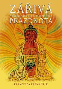 Zářivá prázdnota - Průvodce Tibetskou knihu mrtvých