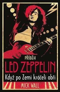Příběh Led  Zeppelin - Když po zemi kráčeli obři