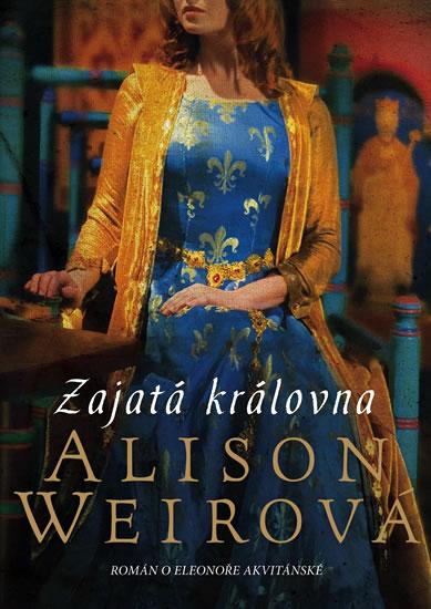Zajatá královna - Weirová Alison - 15,8x21,2