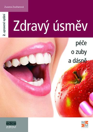 Zdravý úsměv - Péče o zuby a dásně - 2. vydání - Zouharová Zuzana - 14,8x21