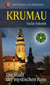 Krumau - Die Stadt der mystischen Rose