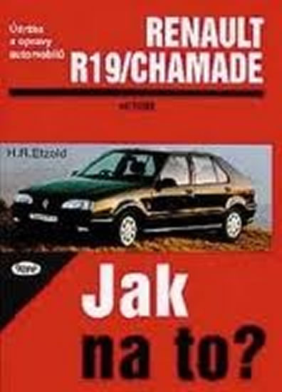 Renault 19/Chamade od 11/88 do 1/96 - Jak na to? - 9. - Etzold Hans-Rudiger Dr. - 20,7x28,8