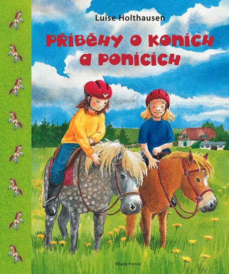 Příběhy o koních a ponících - Holthausenová Luise - 17x21,6