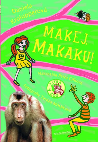 Makej, makaku! - Zítra v ZOO! - Krolupperová Daniela - 15x21,6