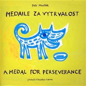 Medaile za vytrvalost/A medal for perseverance