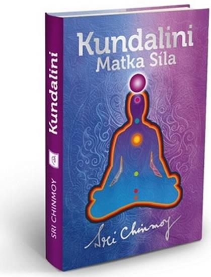 Kundalini Matka Síla (vázaná) - Chinmoy Sri - 12x17