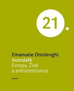 Autodafé Evropa, Židé a antisemitismus (Edice 21. století)