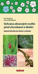 Ochrana okrasných rostlin před chorobami a škůdci - Kapesní příručka pro domov a zahradu