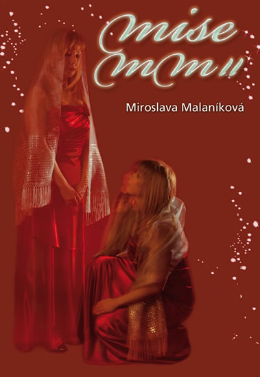 Mise MM II aneb kód 37 - Malaníková Miroslava - 14,5x20,7