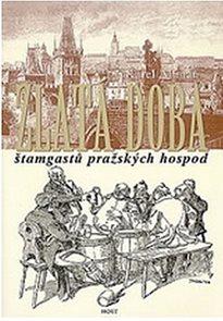 Zlatá doba štamgastů pražských hospod