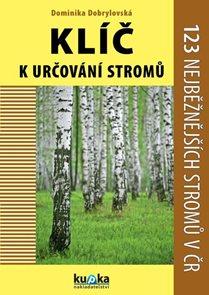 Klíč k určování stromů - 123 nejběžnějších stromů v ČR