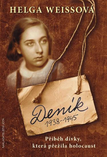 Deník 1938–1945 - Příběh dívky, která přežila holocaust - Weissová Helga - 17x23,7