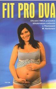 Fit pro dva - Oficiální YMCA průvodce těhotenským cvičením