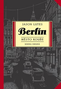 Berlín: Město kouře - kniha druhá