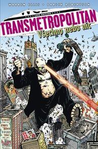 Transmetropolitan 7 - Všechno nebo nic