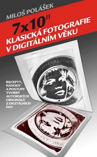 """7x10"""" Klasická fotografie v digitálním věku - Polášek Miloš - 12,6x20"""