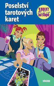 Poselství tarotových karet - Tři holky na stopě