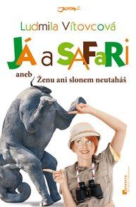 Já a safari aneb Ženu ani slonem neutaháš