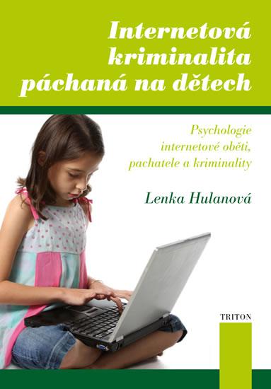 Internetová kriminalita páchaná na dětech - Hulanová Lenka - 14,1x20,1
