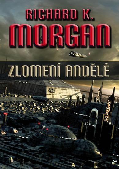 Takeshi Kovacz 2 - Zlomení andělé (2.vydání) - Morgan Richard K. - 14,5x20,5