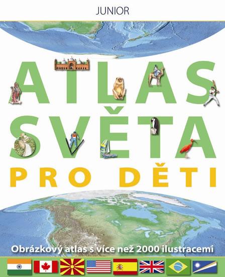 Atlas světa pro děti - Obrázkový atlas s více než 2000 ilustracemi - neuveden - 25,3x30,7