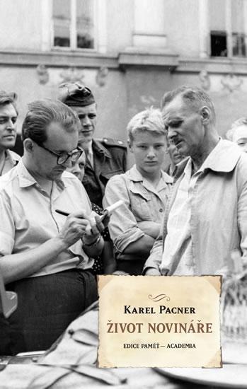 Život novináře - Pacner Karel - 13,9x20,7