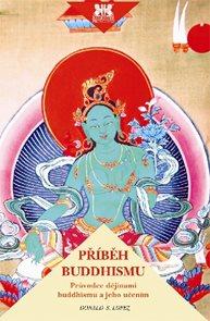 Příběh buddhismu - Průvodce dějinami buddhismu a jeho učením